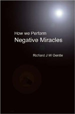 How We Perform Negative Miracles - RJW Gentle